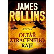 Oltář ztraceného ráje - James Rollins