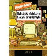 Holistická detektivní kancelář Dirka Gentlyho - Douglas Adams, 276 stran