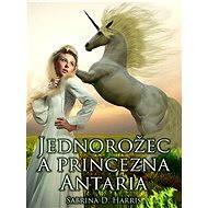 Jednorožec a princezna Antaria - Elektronická kniha