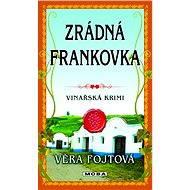 Zrádná frankovka - Věra Fojtová, 248 stran