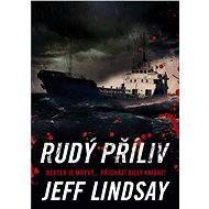 Rudý příliv - Jeff Lindsay