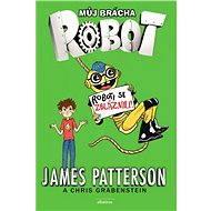 Můj brácha robot - Roboti se zbláznili! - Elektronická kniha