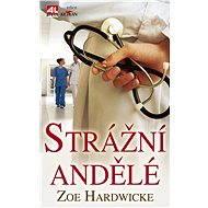Strážní andělé - Zoe Hardwicke
