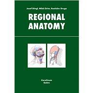 Regional anatomy - Josef Stingl, Miloš Grim, Rastislav Druga