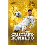 Cristiano Ronaldo: cesta na vrchol (SK) - Elektronická kniha