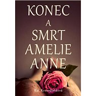 Konec a smrt Amelie Anne - Elektronická kniha