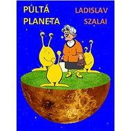Půltá planeta - Elektronická kniha