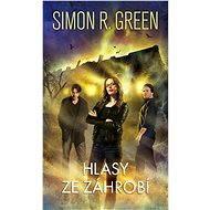 Hlasy ze záhrobí - Simon R. Green