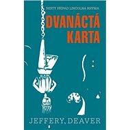 Dvanáctá karta - Jeffery Deaver, 624 stran