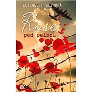 Rose pod palbou - Elektronická kniha