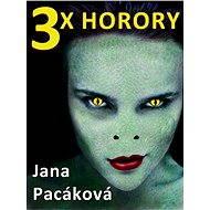 3x horory - Elektronická kniha