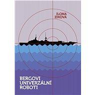 Bergovi univerzální roboti - Elektronická kniha