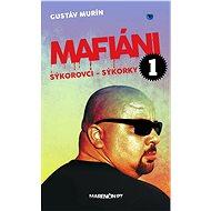 Mafiáni 1 – Sýkorovci – sýkorky (SK) - Gustáv Murín, 304 stran