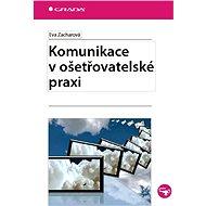 Komunikace v ošetřovatelské praxi - Elektronická kniha