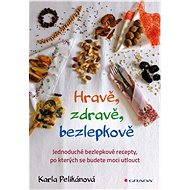 Hravě, zdravě, bezlepkově - Elektronická kniha