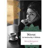 Návrat do kavárničky v Kábulu - Deborah Rodriguezová, 276 stran
