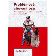 Problémové chování psů - Ivo Eichler