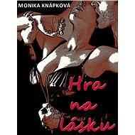 Hra na lásku - Monika Knápková
