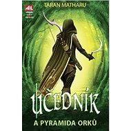 Učedník a pyramida Orků - Elektronická kniha