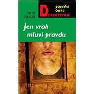 Jen vrah mluví pravdu - Elektronická kniha
