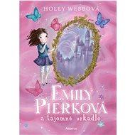 Emily Pierková a tajomné zrkadlo - Holly Webbová