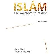 Islám a budoucnost tolerance - Elektronická kniha