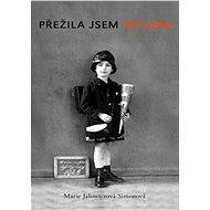 Přežila jsem Hitlera - Marie Jalowiczová Simonová