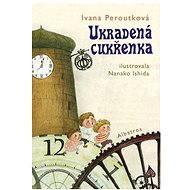 Ukradená cukřenka - Ivana Peroutková, Nanako Ishida
