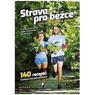 Strava pro běžce - i pro vegetariány a vegany - Violetta Domaradzka, Robert Zakrzewski, Damian Parol