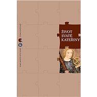 Život svaté Kateřiny - Elektronická kniha