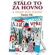 Stálo to za hovno - Elektronická kniha -  Václav Vlk