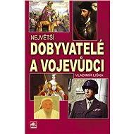 Největší dobyvatelé a vojevůdci - Elektronická kniha
