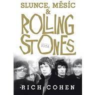 Slunce, Měsíc a Rolling Stones - Elektronická kniha