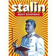 Stalin: Nový životopis - Oleg V. Chlevňuk