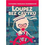 Loupež bez cavyků - Catharina Ingelman-Sundberg, 366 stran