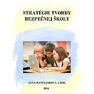 Stratégie tvorby bezpečnej školy - Elektronická kniha