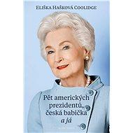 Pět amerických prezidentů, česká babička a já - Elektronická kniha
