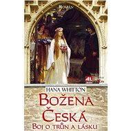 Božena česká - boj o trůn a lásku - Elektronická kniha
