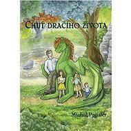 Chuť dračího života - Elektronická kniha