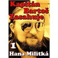 Kapitán Bartoš Zasahuje 1 - Elektronická kniha
