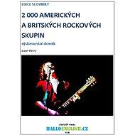 2000 amerických a britských rockových skupin  - Jozef Petro