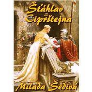 Šťáhlav z Ciprštejna - Milada Šedivá