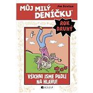 Můj milý deníčku (2. rok) - Všichni jsme padlí na hlavu! - Elektronická kniha