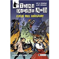 Tajná dvojka A + B – Zločin mezi dinosaury - Elektronická kniha