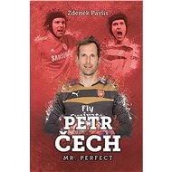 Petr Čech: Mr. Perfect - Elektronická kniha