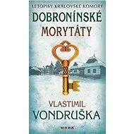 Dobronínské morytáty - Vlastimil Vondruška, 216 stran