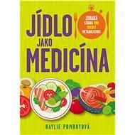 Jídlo jako medicína - Elektronická kniha