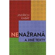 Nenažraná a jiné texty - Elektronická kniha
