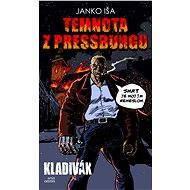 Temnota z Pressburgu (SK) - Elektronická kniha