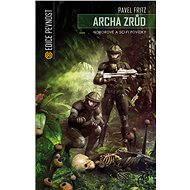 Archa zrůd - Elektronická kniha
